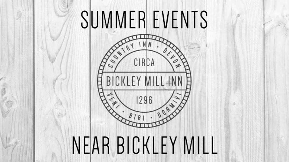 Summer events near Bickley Mill